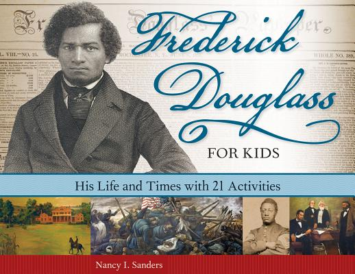 Freedom's Hero:  Frederick Douglass