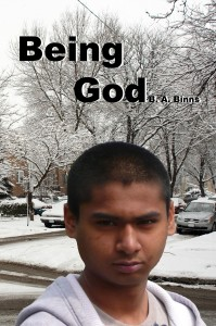 Being God by B.A. Binns