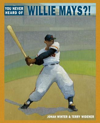 Batter up!  A great baseball book:  YOU NEVER HEARD OF WILLIE MAYS?!