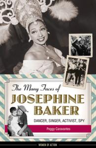 The Many Faces of Josephine Baker: Dancer, Singer, Activist, Spy