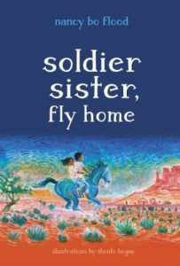 Soldier Sister, Fly Home by Nancy Bo Flood